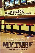 My Turf : Horses, Boxers, Blood Money, and the Sporting Life by William Nack...
