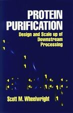 Protein Purification : Design and Scale up of Downstream Processing by Scott...