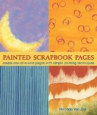 Painted Scrapbook Pages: Create One-of-a-Kind Pages with Simple Painting Techniq