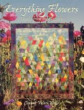 Everything Flowers: Quilts from the Garden by Jean & Valori Wells