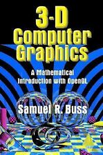 3D Computer Graphics: A Mathematical Introduction with OpenGL, Buss, Samuel R.,