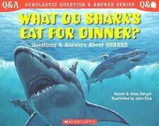 What Do Sharks Eat For Dinner?: Questions and Answers about Sharks Berger, Melv