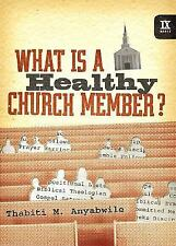 9Marks: What Is a Healthy Church Member? 3 by Thabiti M. Anyabwile and Anyibwile