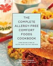 Complete Allergy-Free Comfort Foods Cookbook: Every Recipe Is Free Of Gluten, D