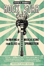 Rock Star: The Making of Musical Icons from Elvis to Springsteen