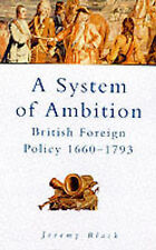 A System of Ambition?: British Foreign Policy, 1660-1793 by Jeremy Black (Paperb