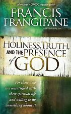 Holiness, Truth, and the Presence of God : For Those Who Are Unsatisfied with...