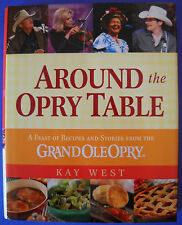 Around the Opry Table : A Feast of Recipes & Stories (First Ed, HB/DJ)