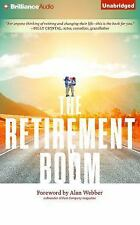 The Retirement Boom : An All Inclusive Guide to Money, Life, and Health in...