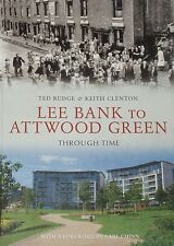 LEE BANK ATTWOOD GREEN Birmingham Local History NEW Through Time Photographs