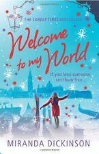 MIRANDA DICKINSON ___ WELCOME TO MY WORLD ___ BRAND NEW__ FREEPOST UK
