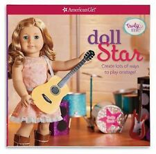 Doll Star: Create lots of ways to play onstage! (American Girl Truly Me) by Mag
