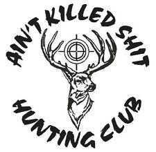 HUNTING CLUB w/ Scope Funny DEER Buck Hunter Hunt * Vinyl Truck Decal Sticker *
