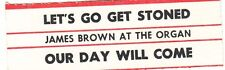 Juke Box Strip James Brown At The Organ - Let'S Go Get Stoned / Our Day Will Com
