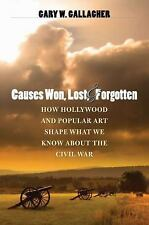 The Steven and Janice Brose Lectures in the Civil War Era: Causes Won, Lost,...