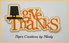 Craftecafe Mindy Thanksgiving Give Thanks Title premade paper piecing scrapbook