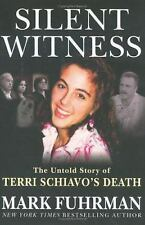Silent Witness : The Untold Story of Terri Schiavo's Death by Mark Fuhrman...