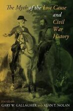 The Myth of the Lost Cause and Civil War History (2010, Paperback)