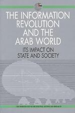The Information Revolution and the Arab World: Its Impact on State and Society (