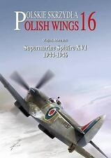 POLISH WINGS NO.16: Supermarine Spitfire XVI1944-1946, .. , Matusiak, Wojtek, Ve