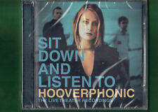HOOVERPHONIC - SIT DOWN AND LISTEN TO ..THE LIVE THEATER REC. CD NUOVO SIGILLATO