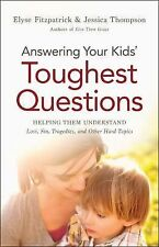 Answering Your Kids' Toughest Questions:) Helping Kids Cope w Loss, Sin, Trails