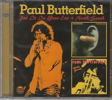 Paul Butterfield-put it in your ear/NORTH SOUTH, CD NUOVO
