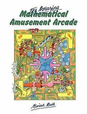 The Amazing Mathematical Amusement Arcade by Brian Bolt (1984, Paperback)