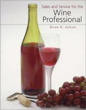 Sales and Service for the Wine Professional by Brian K. Julyan (2000, Paperback)
