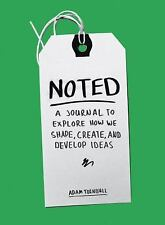 Noted: A Journal to Explore How We Shape, Create, and Develop Ideas by Turnbull