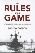 The Rules of the Game: Jutland and British Naval Command, , Andrew Gordon, Very