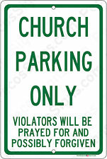 Church Parking Only Violators Will Be Prayed For 8x12 Aluminum Sign Made in USA