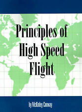 Principles of High Speed Flight, Conway, H. McKinley, Very Good