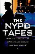 The NYPD Tapes : A Shocking Story of Cops, Cover-Ups, and Courage by Graham...