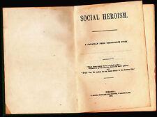 Social Heroism A Canadian Prize Temperence Story 1878 & Broken Bonds -Felix Max
