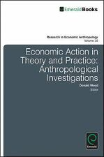 Economic Action in Theory and Practice: Anthropological Investigations (Research