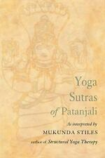 Yoga Sutras of Patanjali : With Great Respect and Love by Mukunda Stiles...