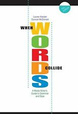 When Words Collide: A Media Writer's Guide to Grammar and Style (Wadsworth Serie