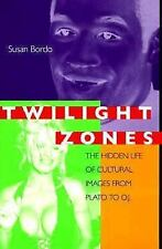 Twilight Zones: The Hidden Life of Cultural Images from Plato to O.J.-ExLibrary
