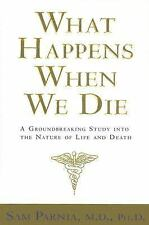 What Happens When We Die? : A Groundbreaking Study into the Nature of Life...