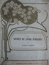 vers 1912 Le secret d'un livre d'heures Dodeman illustré Robida Mame art-nouveau
