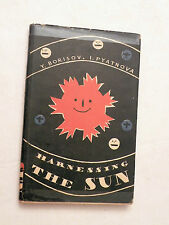 Harnessing the Sun by Y. Borisov/I Pyatnova, Foreign Languages Publishing Moscow