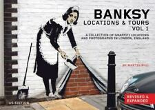 Banksy Locations & Tours Volume 1: A Collection of Graffiti Locations and Photo