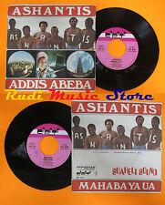 LP 45 7'' ASHANTIS Addis abeba Mahaba ya va 1975 italy CIPITI CPT*1042 cd mc dvd