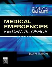 Medical Emergencies in the Dental Office by Stanley F. Malamed (Sixth Edition)