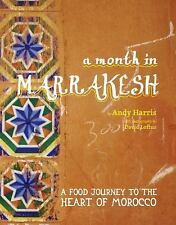 A Month in Marrakesh: Recipes From the Heart of Morocco, Harris, Andy, New Books