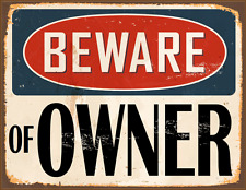 """BEWARE OF OWNER foam board sign 11"""" X 8"""" 1/2  Free shipping in the USA"""