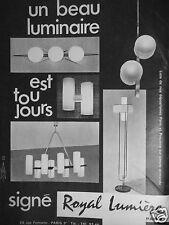 PUBLICITÉ 1963 SIGNÉ ROYAL LUMIÈRE PARIS UN BEAU LUMINAIRE - ADVERTISING