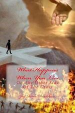 What Happens When You Live on the Other Side of the Cross by Joy Blackburn...