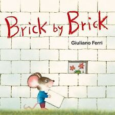 BRICK BY BRICK by Giuliano Ferri (2016, Board Book) BRAND NEW Shrinkwrapped